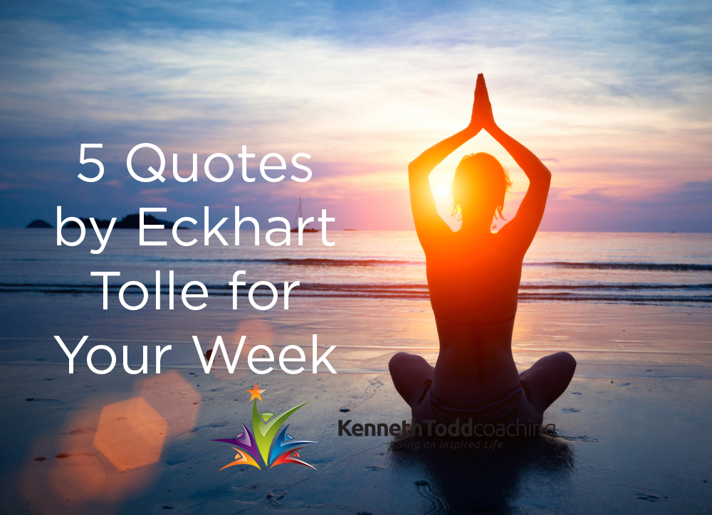 5 Powerful Quotes by Eckhart Tolle For the Week